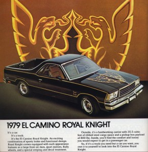 The El Camino Royal Knight. Just like a Trans Am. Only based on a Malibu. With a pickup bed.